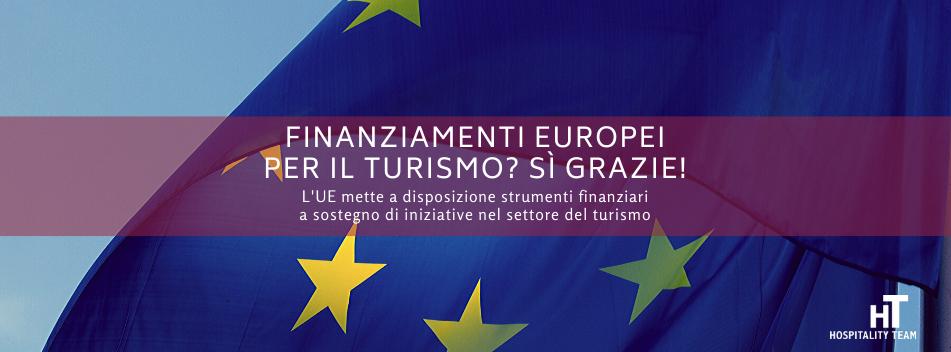finanziamenti europei, Finanziamenti europei per il turismo? Si grazie!, Hospitality Team, Hospitality Team