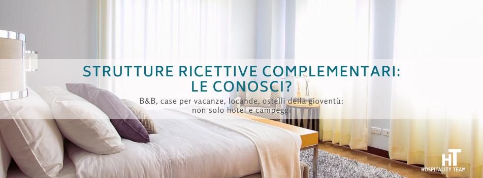 strutture ricettive complementari, Strutture ricettive complementari: le conosci?, Hospitality Team, Hospitality Team