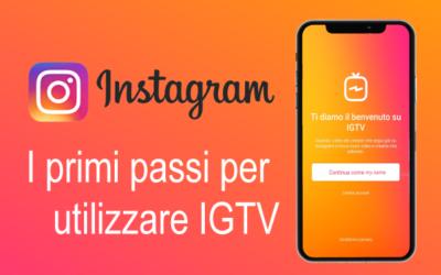 IGTV: i primi passi per utilizzare la TV di Instagram