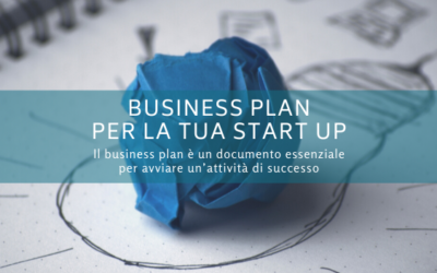 Business plan per la tua start up: perchè non puoi farne a meno