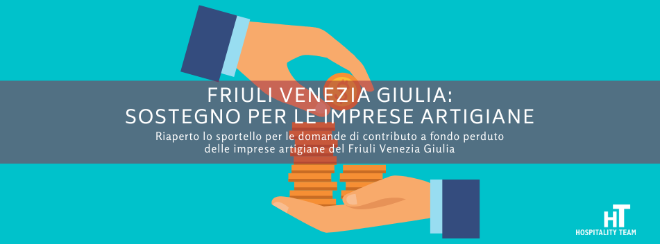 friuli, Friuli Venezia Giulia: sostegno per le imprese artigiane, Hospitality Team, Hospitality Team