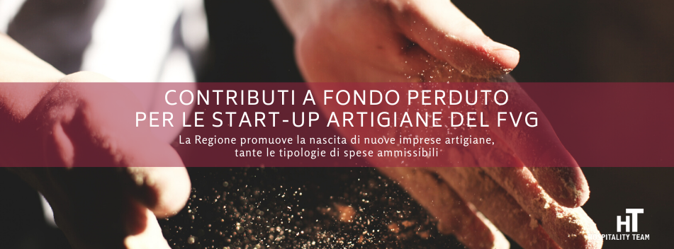 contributi, Contributi a fondo perduto per le start up artigiane del Friuli Venezia Giulia, Hospitality Team, Hospitality Team