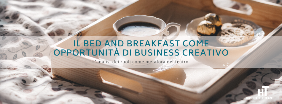 bed and breakfast, Il bed and breakfast come opportunità di business creativo, Hospitality Team, Hospitality Team