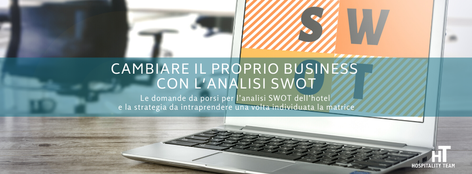 swot, Cambiare il proprio business con l'analisi SWOT, Hospitality Team, Hospitality Team