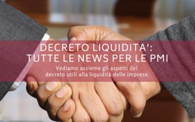 Decreto Liquidità: tutte le news per le PMI