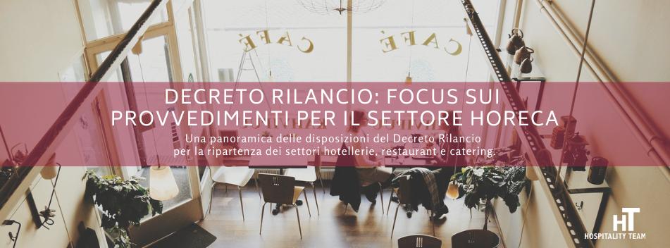 decreto rilancio, Decreto rilancio: focus sui provvedimenti per il settore HORECA, Hospitality Team, Hospitality Team