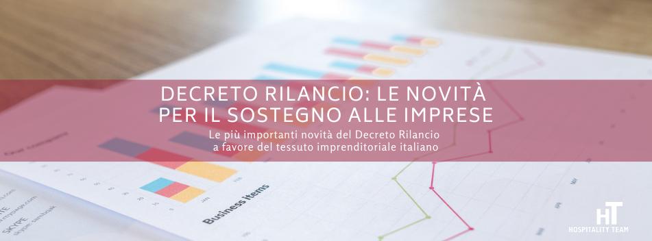 decreto rilancio, Decreto rilancio: le novità per il sostegno alle imprese, Hospitality Team, Hospitality Team