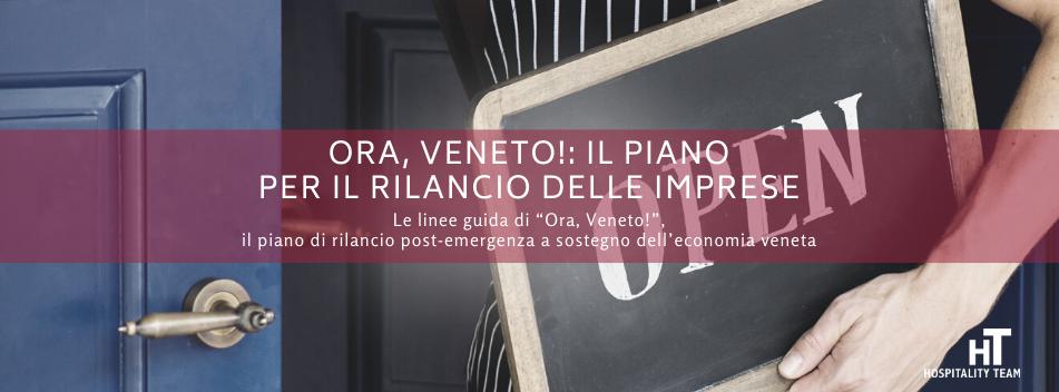 ora veneto, Ora, Veneto!: il piano di interventi economici per il rilancio delle imprese venete, Hospitality Team, Hospitality Team