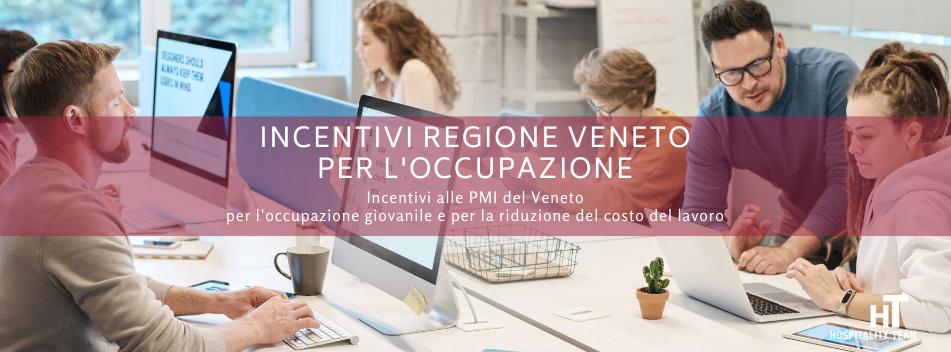 incentivi, Incentivi Regione Veneto per l'occupazione, Hospitality Team, Hospitality Team