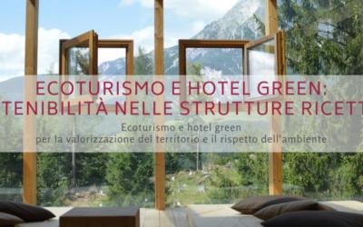 Ecoturismo e hotel green: sostenibilità nelle strutture ricettive