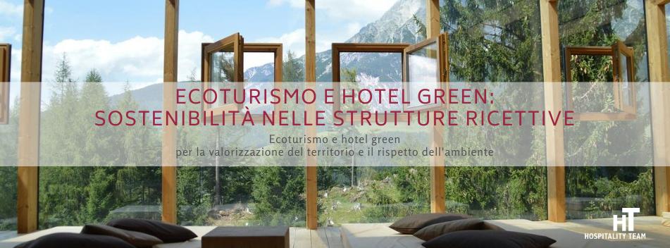 ecoturismo, Ecoturismo e hotel green: sostenibilità nelle strutture ricettive, Hospitality Team, Hospitality Team