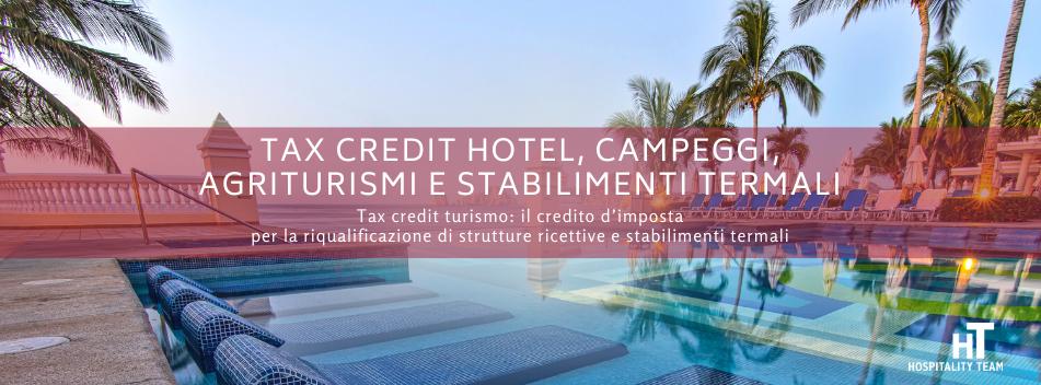 tax credit, Tax credit hotel, campeggi, agriturismi e stabilimenti termali, Hospitality Team, Hospitality Team