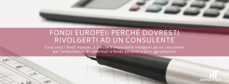 fondi europei, Fondi Europei: perché dovresti rivolgerti ad un consulente per l'ottenimento di agevolazioni, Hospitality Team, Hospitality Team