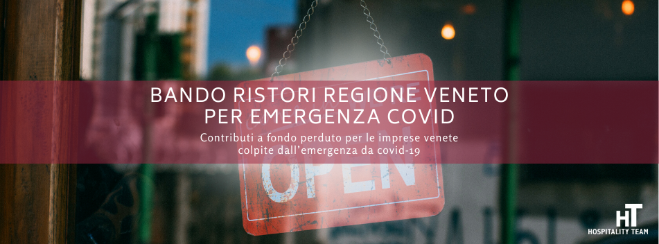 bando ristori, Bando ristori imprese Regione Veneto per emergenza covid, Hospitality Team, Hospitality Team