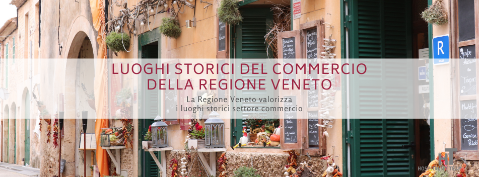 luoghi storici, Luoghi storici del commercio della Regione Veneto, Hospitality Team, Hospitality Team