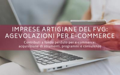 Imprese artigiane del Friuli Venezia Giulia: agevolazioni per e-commerce