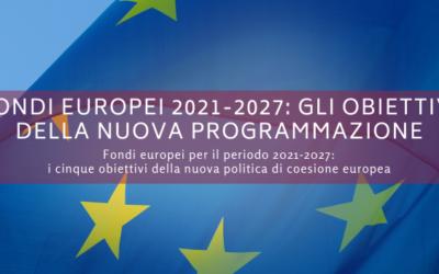 Fondi europei 2021-2027: gli obiettivi della nuova programmazione