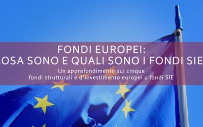 Fondi strutturali e d'investimento europei: cosa sono e quali sono i fondi SIE?