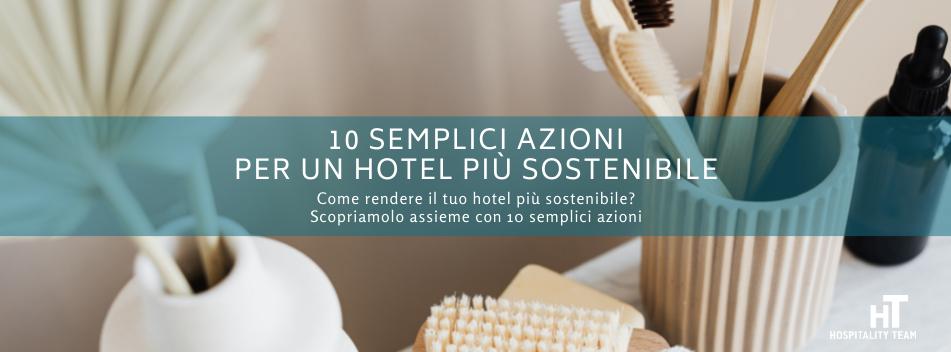 sostenibile, 10 semplici azioni per un hotel più sostenibile, Hospitality Team, Hospitality Team