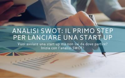Analisi SWOT: il primo step per lanciare una start up