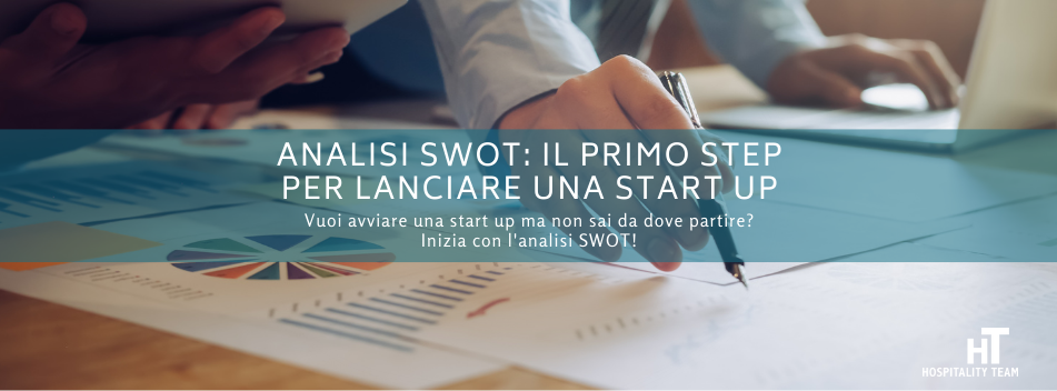 analisi swot, Analisi SWOT: il primo step per lanciare una start up, Hospitality Team, Hospitality Team